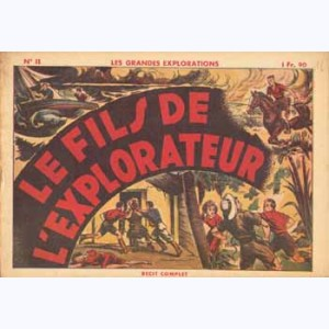 Les Grandes Explorations : n° 11, Le fils de l'explorateur